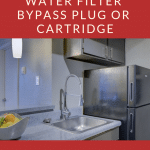 How to Use a Refrigerator Water Filter Bypass Plug or Cartridge