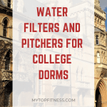 Water Filters and Pitchers for College Dorms