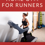 Ultimate Home Gym for Runners