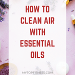 How to Clean Air with Essential Oils