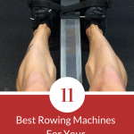 Top 11 Best Rowing Machines For Your Home Gym