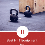 Top 11 Best HIIT Equipment for Your Home Gym