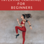 HIIT (High Intensity Interval Training) for Beginners