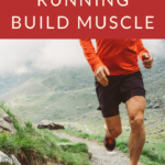 Can Trail Running Build Muscle