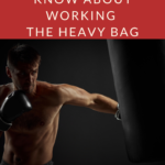 Coaches Corner: All You Need to Know About Working the Heavy Bag